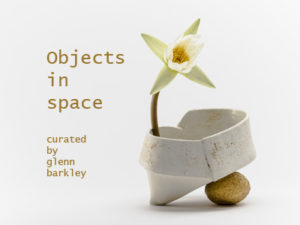 objects in space: artists in the garden curated by glenn barkley